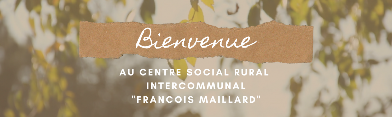 Centre Social Rural Intercommunal François Maillard